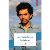 Anii de aur - Ali Eskandarian, editura Polirom