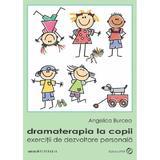 Dramaterapia la copii - Angelica Burcea, editura Sper