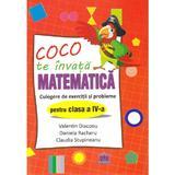 Coco te invata  Matematica - Culegere de exercitii si probleme - Clasa 4 - Valentin Diaconu, Daniela Racheru, Claudia Stupineanu, editura Didactica Publishing House
