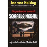 Organizatia secreta soarele negru - Jan Van Helsing, editura Antet