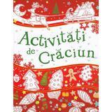 Activitati de Craciun - Ellen Bailey, Tracey Turner, editura Litera