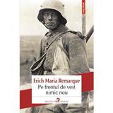 Pe frontul de vest nimic nou - Erich Maria Remarque, editura Polirom