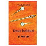 Doua bolduri si un ac - Vanda Stoichita, editura Letras