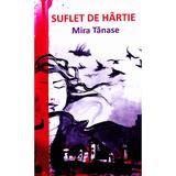 Suflet de hartie - Mira Tanase, editura Letras