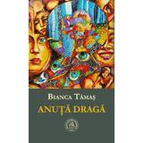 Anuta draga - Bianca Tamas, editura Scoala Ardeleana