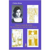 Closca cu puii de piatra. The hatching hen and her stone chicks - Clelia Ifrim, editura Limes