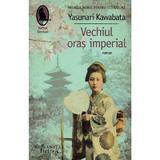 Vechiul oras imperial - Yasunari Kawabata, editura Humanitas