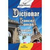 Dictionar francez-roman, roman-francez - Stefan Savescu, editura Prestige