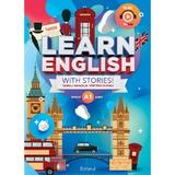 Learn English with Stories! Tanulj angolul tortenetekkel! Nyelvi A1 szint, editura Roland