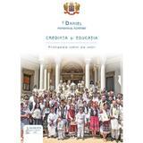 Credinta si educatie - Daniel, Patriarhul Romaniei, editura Basilica
