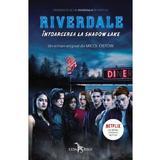 Riverdale. Intoarcerea la Shadow Lake - Micol Ostow, editura Leda