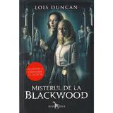 Misterul de la Blackwood - Lois Duncan, editura Leda