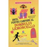 Jocul pentru campioni al domnului Lemoncello - Chris Grabenstein, editura Corint