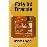 Fata lui Dracula - Dorina Stanciu, editura Dorina Stanciu