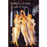 In curte la Dionis - Mircea Eliade, editura Tana