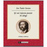 Iti voi injecta poezie in sange - Ion Tudor Iovian, editura Tipo Moldova