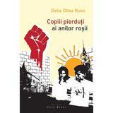Copiii pierduti ai anilor rosii - Delia Oltea Rusu, editura Herg Benet