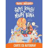 Sapte povesti de noapte buna - Dana Nalbaru, Oana Ispir, editura Nemira