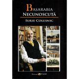 Basarabia necunoscuta Vol.10 - Iurie Colesnic, editura Epigraf