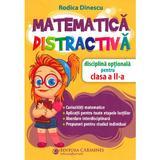 Matematica distractiva - Clasa 2 - Rodica Dinescu, editura Carminis