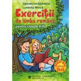 Exercitii de limba romana - Clasa 2-4 - Carmen Iordachescu, Luminita Minca, editura Carminis