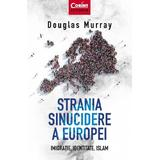 Strania sinucidere a Europei - Douglas Murray, editura Corint
