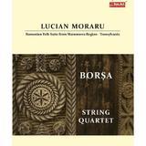 Borsa. String Quartet - Lucian Moraru, editura Sonart