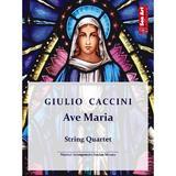 Ave Maria. String Quartet - Giulio Caccini, editura Sonart