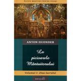 La picioarele Mantuitorului. Vol.1: Ziua lucrului - Anton Hounder, editura Reintregirea