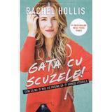 Gata cu scuzele! - Rachel Hollis, editura Lifestyle