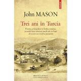 Trei ani in Turcia - John Mason, editura Polirom