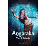Angaraka Vol.1. Balanta- Lavinia Calina, editura Herg Benet