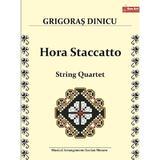 Hora Staccatto. String Quartet - Grigoras Dinicu, editura Sonart