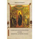 Canoane de rugaciune catre Sfantul Apostol Toma - Sfantul Iosif Imnograful, editura Doxologia