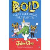 Bold. Clanul curajosilor sare in ajutor - Julian Clary, David Roberts, editura Litera