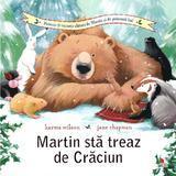 Martin sta treaz de Craciun - Karma Wilson, Jane Chapman, editura Litera