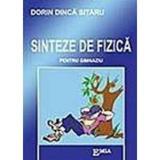 Sinteze de fizica pentru gimnaziu - Dorin Dinca Sitaru, editura Emia