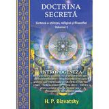 Doctrina secreta. Sinteza a stiintei, religiei si filozofiei Vol.3 - H.P. Blavatsky, editura Ganesha