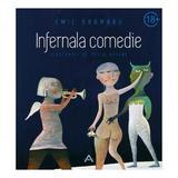 Infernala Comedie - Emil Brumaru, editura Adenium
