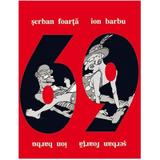 69, o kamasutra pentru intelectuali - Serban Foarta, Ion Barbu, editura Grupul Editorial Art