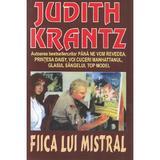 Fiica lui Mistral - Judith Krantz, editura Orizonturi