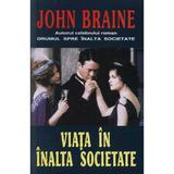 Viata in inalta societate - John Braine, editura Orizonturi