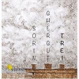 Trei - Sorin Ghergut, editura Vellant
