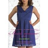 Micutele mincinoase vol. 4: Incredibil - Sara Shepard, editura Leda