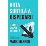 Arta subtila a disperarii - Mark Manson, editura Lifestyle