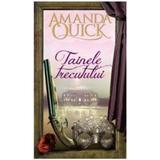 Tainele trecutului - Amanda Quick, editura Litera