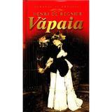 Vapaia - Henri De Regnier, editura Litera