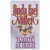 Vinovata de iubire - Linda Lael Miller, editura Miron