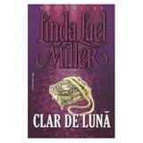 Clar de luna - Linda Lael Miller, editura Miron