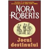 Jocul destinului - Nora Roberts, editura Orizonturi